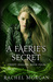 A Faerie's Secret (Creepy H...