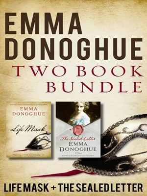 Emma Donoghue Two-Book Bundle: Life Mask and The Sealed Letter