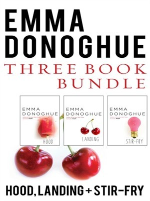 Emma Donoghue Three-Book Bundle: Stir-Fry, Hood, and Landing