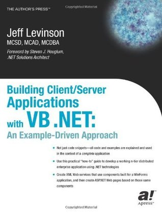 Building Client/Server Applications with VB .NET: An Example-Driven Approach (Net Developer)