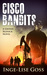 Cisco Bandits: A Gwynn Rezn...