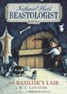 The Basilisk's Lair (Nathaniel Fludd, Beastologist, #2)