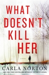 What Doesn't Kill Her by Carla Norton