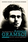 An Introduction to Antonio Gramsci: His Life, Thought and Legacy