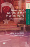 Novel and Nation in the Muslim World: Literary Contributions and National Identities