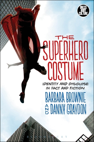 the-superhero-costume-identity-and-disguise-in-fact-and-fiction