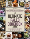 The Paleo Community Cookbook: 1,000 Recipes to Fit Your Every Need on the Paleo Diet