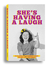 She's Having a Laugh: 25 of Australia's Funniest Women on Life, Love and Comedy