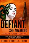 Defiant, She Advanced by George Donnelly