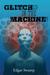 Glitch In the Machine by Edgar Swamp