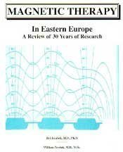 Magnetic Therapy in Eastern Europe: A Review of 30 Years of Research