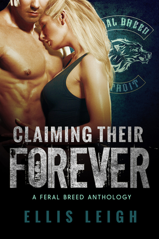 Claiming Their Forever (Feral Breed Motorcycle Club, #3.5)