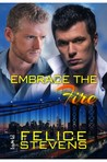 Embrace the Fire by Felice Stevens