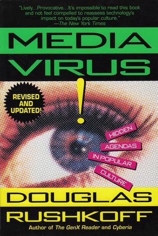 Media Virus!: Hidden Agendas in Popular Culture