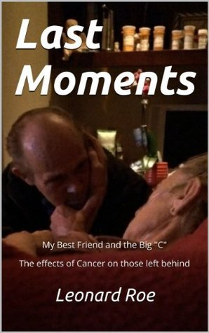 """Last Moments: My Best Friend and the Big """"C"""""""