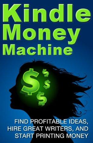 Kindle Money Making Machine: How to make extra money selling eBooks on Amazon