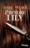 Prendre Lily by Marie Neuser