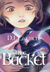 The Bucket by D.J. Cattrell