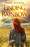 Finding the Rainbow by Rachel McGrath