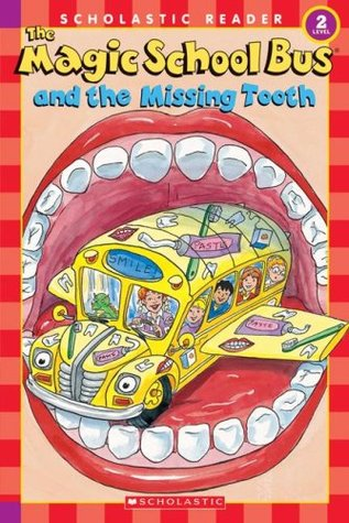 Magic School Bus and the Missing Tooth by Jeanette Lane