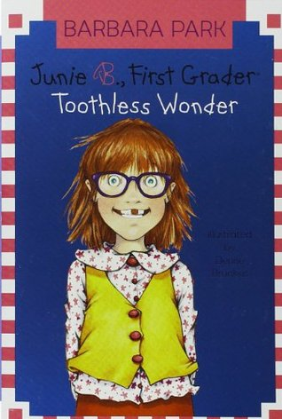 Junie B., First Grader: Toothless Wonder (Junie B. Jones, #20)