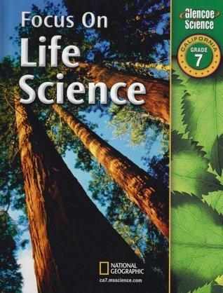 Focus on Life Science Grade 7, California Edition