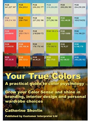 Your True Colors: A practical guide to color psychology. Grow your ...