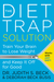 The Diet Trap Solution: Tra...