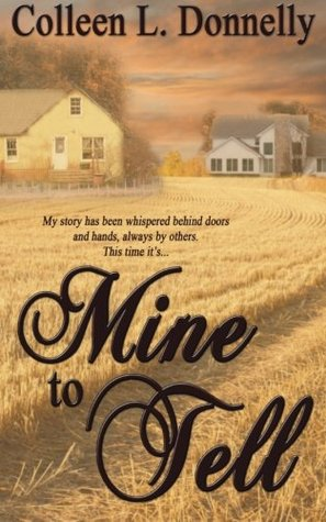 Mine to Tell by Colleen L. Donnelly