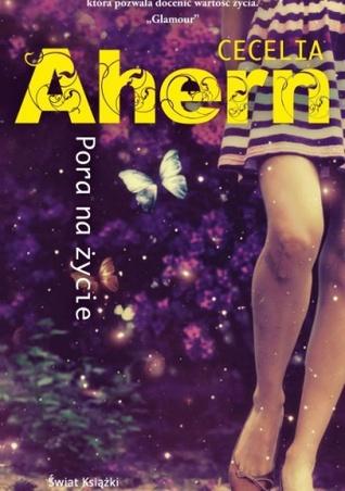 Pora na życie by Cecelia Ahern