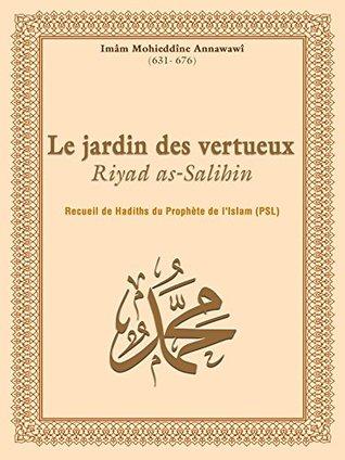Le jardin des vertueux - Riyad as-Salihin: Recueil de Hadiths du Prophète de l'Islam