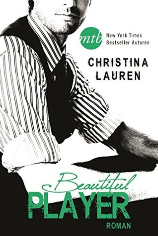 Ebook Beautiful Player by Christina Lauren read!