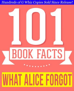 What Alice Forgot - 101 Amazingly True Facts You Didn't Know: Fun Facts and Trivia Tidbits Quiz Game Books (101bookfacts.com)