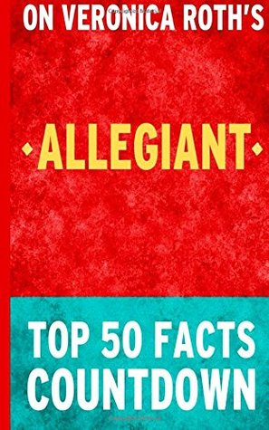 Allegiant: Top 50 Facts Countdown
