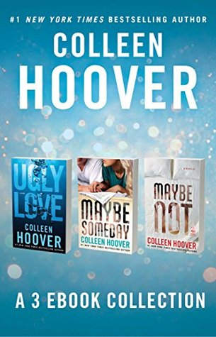 Colleen Hoover: A 3 Ebook Collection: Ugly Love, Maybe Someday, and Maybe Not