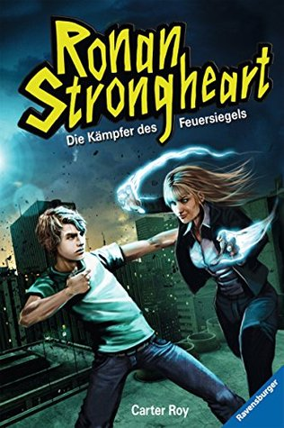 Ronan Strongheart, Band 1: Die Kämpfer des Feuersiegels