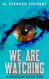 We Are Watching (Mindshare, #1)