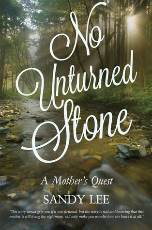 No Unturned Stone: A Mother's Quest