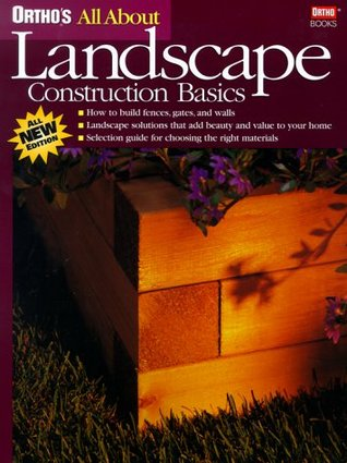Ortho's All About Landscape Construction Basics by Larry Erickson