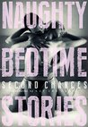 Naughty Bedtime Stories: Second Chances (Naughty Bedtime Series Book 2)
