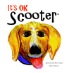It's OK Scooter™