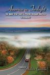 America in Twilight : Not Quite True Tales  & Poems through America