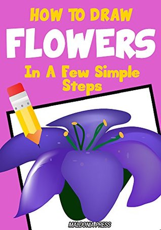 How to Draw Flowers: In A Few Simple Steps
