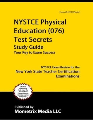 NYSTCE Physical Education (076) Test Secrets Study Guide: NYSTCE Exam Review for the New York State Teacher Certification Examinations