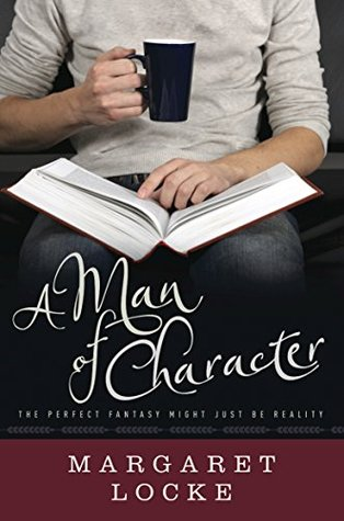 A Man of Character (Magic of Love, #1) by Margaret Locke