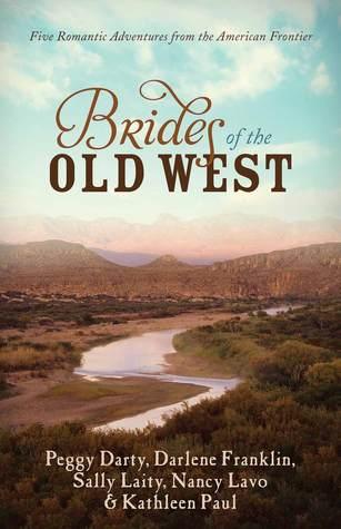 Brides of the Old West by Darlene Franklin