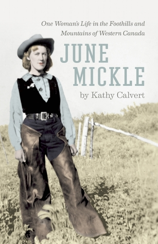 june-mickle-one-woman-s-life-in-the-foothills-and-mountains-of-western-canada
