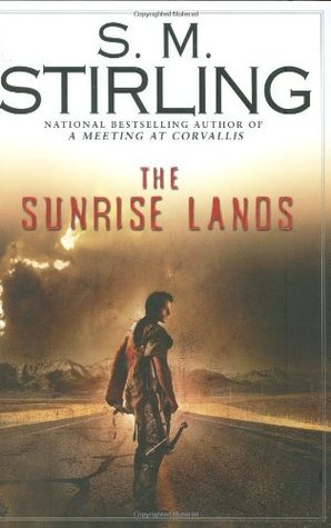 Book Review: S.M. Stirling' s The Sunrise Lands