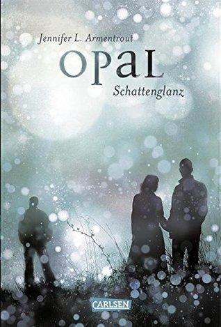 Opal. Schattenglanz(Lux 3)
