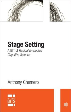 Stage Setting: A BIT of Radical Embodied Cognitive Science (MIT Press BITS)